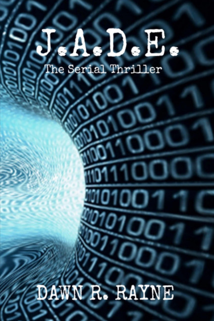 View JADE The Serial Thriller by Dawn R. Rayne