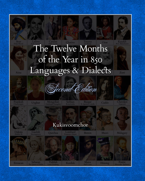 View The Twelve Months of the Year in 850 Languages and Dialects: Second Edition by Kukisvoomchor