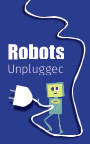 Robots Unplugged book cover