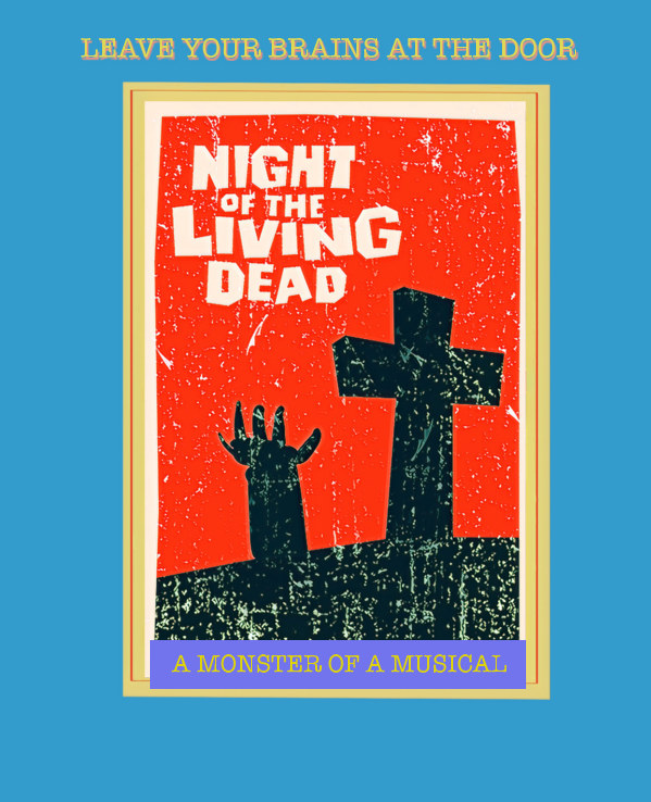 View NIGHT OF THE LIVING DEAD - The Musical Comedy by Rusty Lemorande