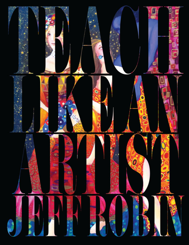 View Teach Like an Artist by Jeffrey Robin