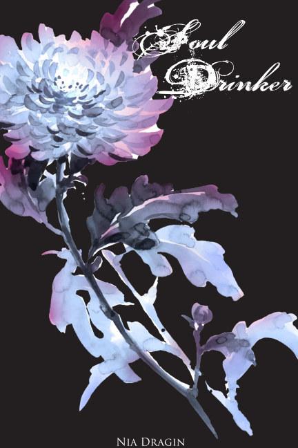 View Soul Drinker (Eclipsing Trilogy, #3) by Nia Dragin