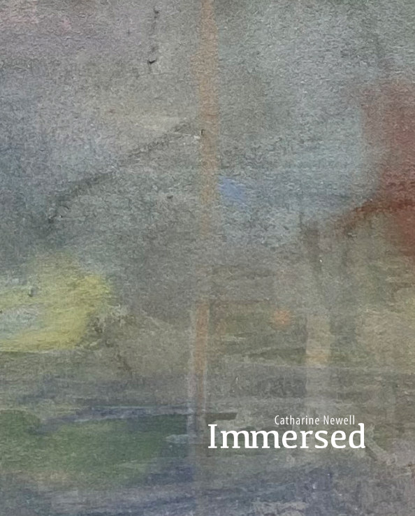 View Catharine Newell: Immersed by Ken Saunders Gallery