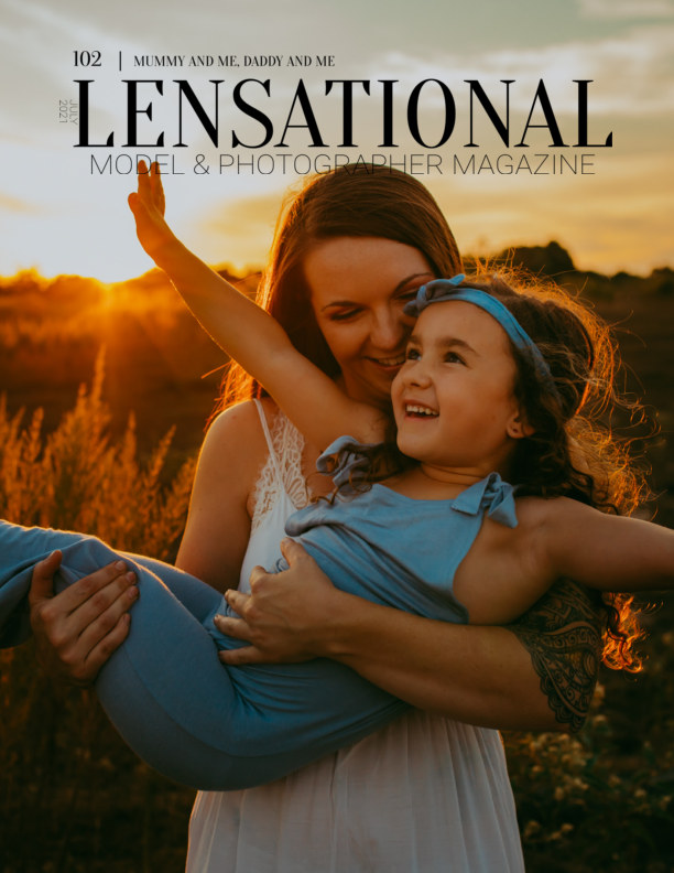 View LENSATIONAL Model and Photographer Magazine #102 Issue | Mummy and Me, Daddy and Me - July 2021 by Lensational Magazine