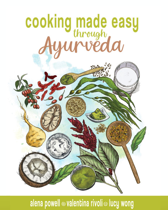 View Cooking Made Easy Through Ayurveda by A. Powell and V. Rivoli