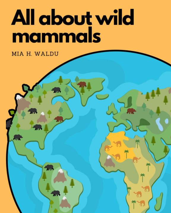 View All about wild mammals by Mia H. Waldu