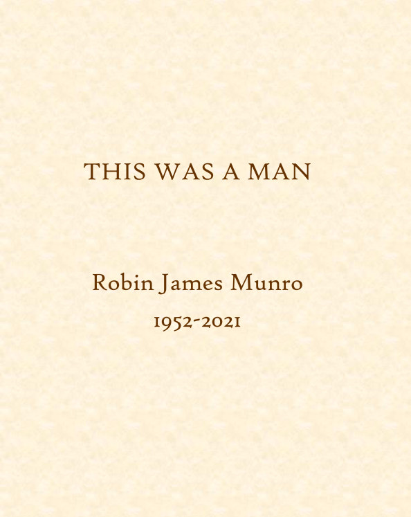 View THIS WAS A MAN: Robin Munro, 1952-2021 (with Blurb logo) by Donald Clarke