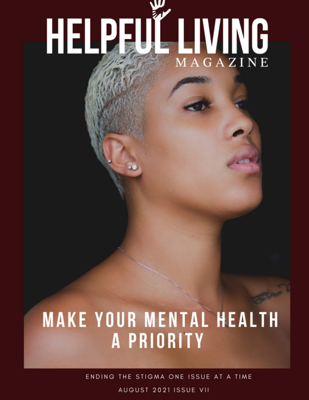 View Helpful Living Magazine Issue VII: Make Your Mental Health A Priority by Jamie Rockymore-Bess