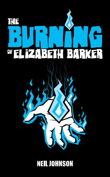 View The Burning of Elizabeth Barker by Neil Johnson