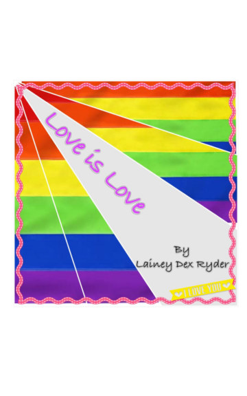 View Love Is Love by Lainey Dex Ryder