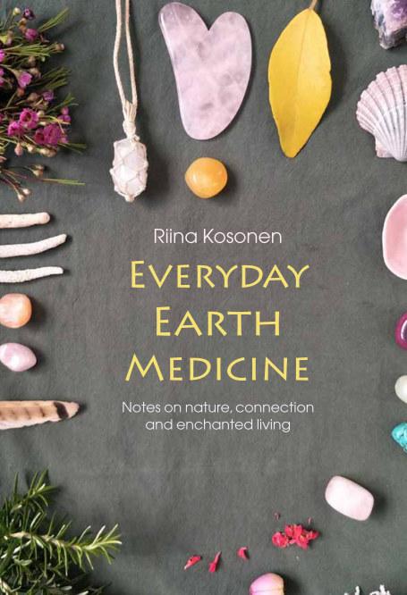 View Everyday Earth Medicine by Riina Kosonen