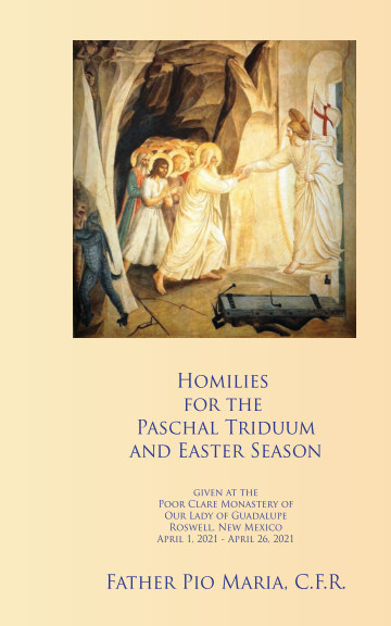 View Homilies for Paschal Triduum and Easter by Father Pio Maria CFR