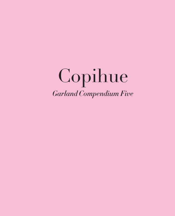 View Copihue: Garland Compendium Five by Garland magazine
