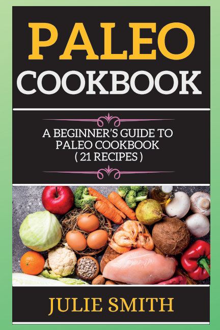 View Paleo Cookbook by Julie Smith