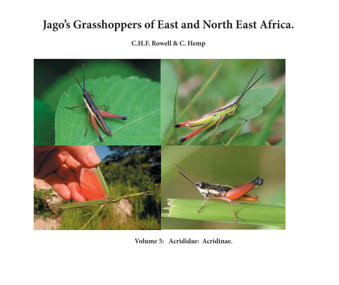 View Jago's Grasshoppers of East and North East Africa, vol 5, Acrididae: Acridinae. by Hugh Rowell and Claudia Hemp