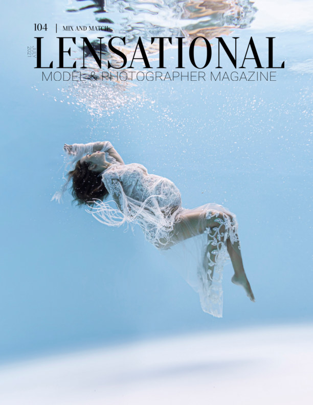 View LENSATIONAL Model and Photographer Magazine #104 Issue | Mix and Match - July 2021 by Lensational Magazine