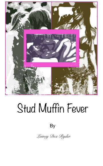 View Stud Muffin Fever by Lainey Dex Ryder