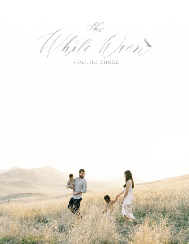 View The White Wren Volume 3 by The White Wren