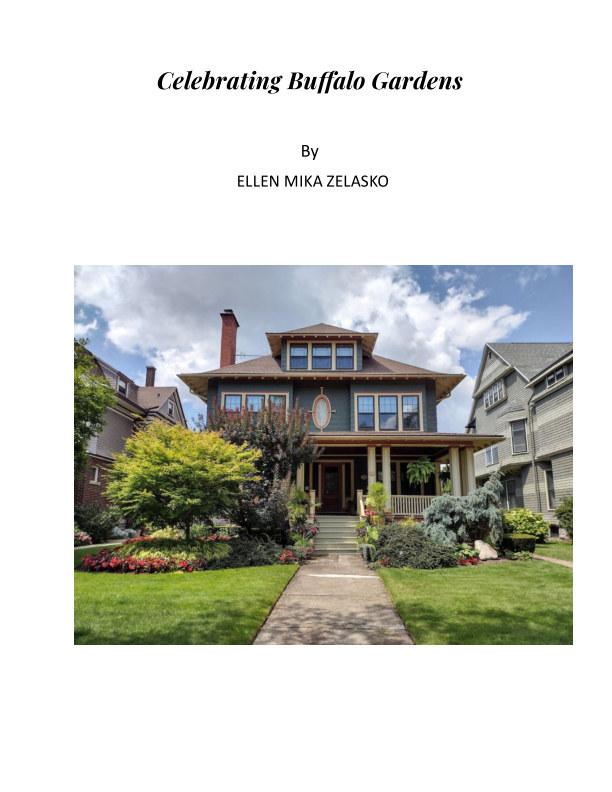 View Celebrating Buffalo Gardens by Ellen Mika Zelasko
