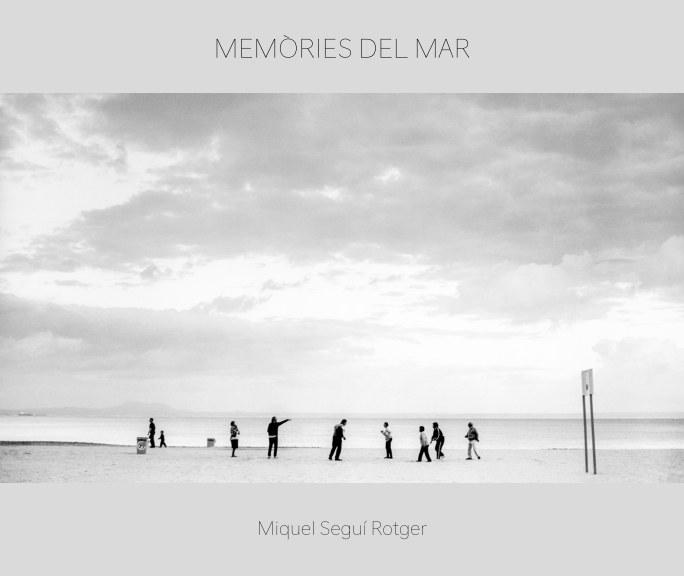Ver Memòries del mar por Miquel Seguí Rotger