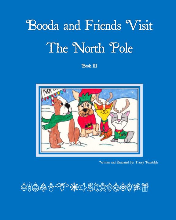 Ver Booda and Friends Visit the North Pole por Tracey Randolph