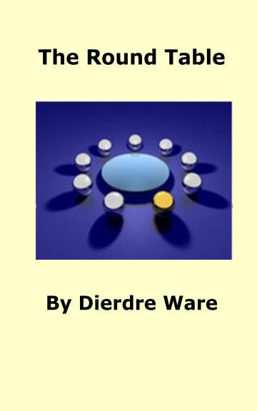 Ver The Round Table por Dierdre Ware