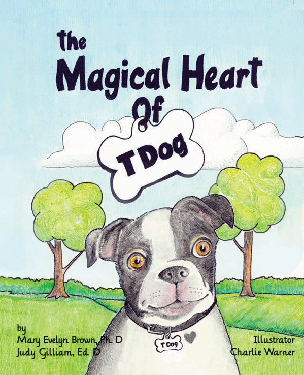 View The Magical Heart of T Dog by Mary Evelyn BrownJudy Gilliam