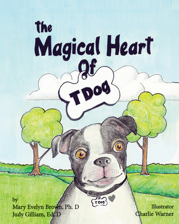 Ver The Magical Heart of T Dog por Mary Evelyn Brown Judy Gilliam