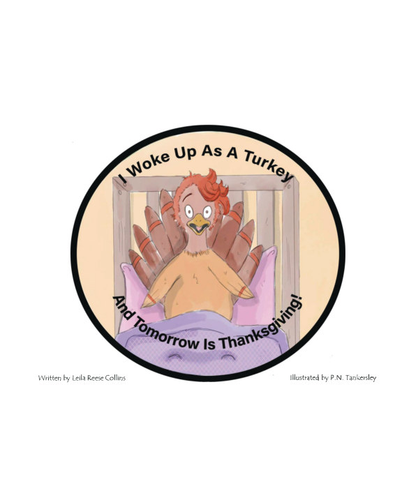 View I Woke Up As A Turkey And Tomorrow Is Thanksgiving! by Leila Reese Collins