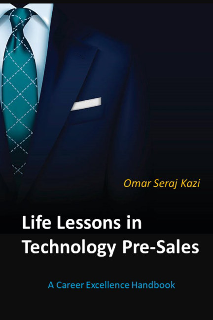 View Life Lessons in Technology Pre-Sales by Omar Seraj Kazi