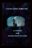 Navigating Forever: A Compass for Generations to Come book cover