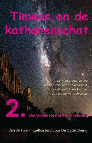 View TIMEON EN DE KATHARENSCHAT, Deel 2: De Grote Hemelse Mysteriën (hardcover/kleur/2e druk) by Jan Verhaar