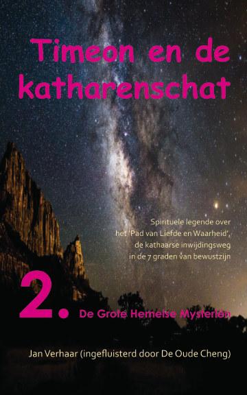 View TIMEON EN DE KATHARENSCHAT, Deel 2: De Grote Hemelse Mysteriën (paperback/zwwit/2e druk) by Jan Verhaar