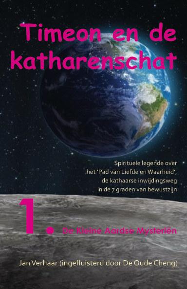 View TIMEON EN DE KATHARENSCHAT, Deel 1: De Kleine Aardse Mysteriën (hardcover/kleur/2e druk) by Jan Verhaar