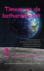 TIMEON EN DE KATHARENSCHAT, Deel 1: De Kleine Aardse Mysteriën (paperback/kleur/2e druk) book cover
