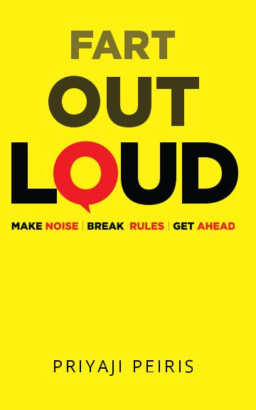 View Fart Out Loud by Priyaji Peiris