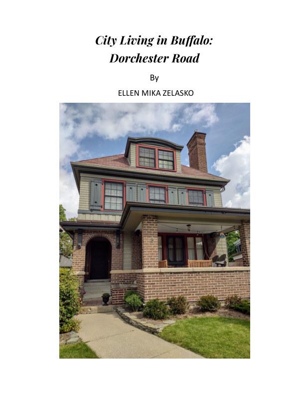 View City Living in Buffalo: Dorchester Road by Ellen Mika Zelasko