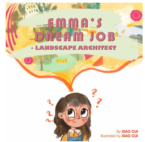 View Emma's Dream Job - Landscape Architect by Xiao Cui