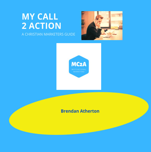 View MC2A, A Christian Marketer's Guidebook by Brendan Atherton