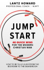 Jump Start: 46 Quick Wins for the Modern Christian Man book cover
