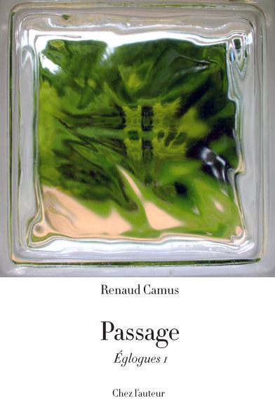 Ver Passage (Églogues I) — édition reliée por Renaud Camus