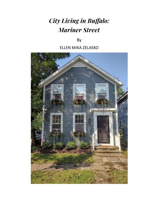 Bekijk City Living in Buffalo: Mariner Street op Ellen Mika Zelasko