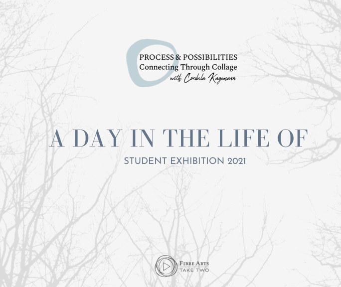 Visualizza Process and Possibilities - Student Exhibition 2021 di Fibre Arts Take Two