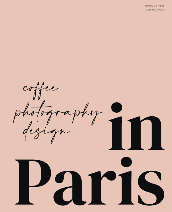 View In Paris - Coffee, Photography, Design by Tallitha C. and Sabrina S.