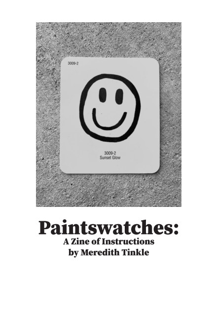 View Paintswatches: A Zine of Instructions by Meredith Tinkle by Meredith Tinkle
