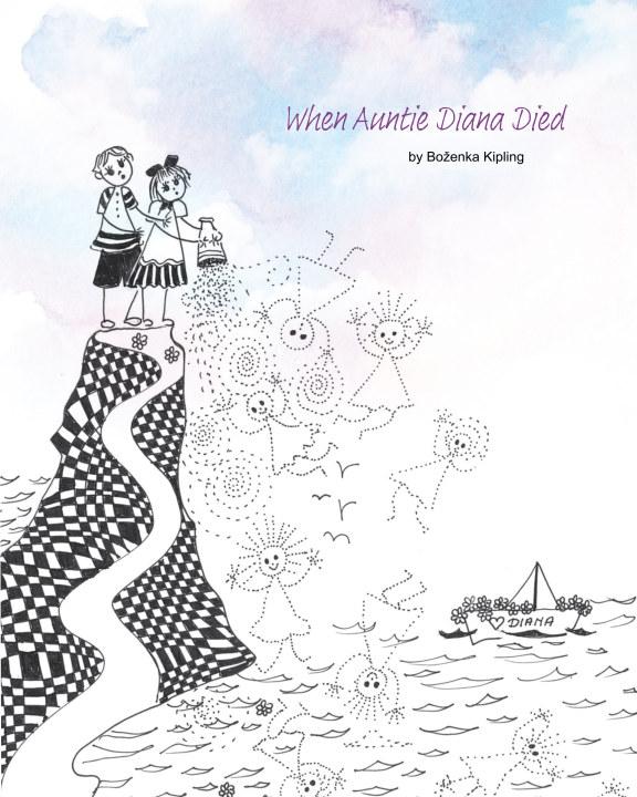 View When Auntie Diana Died by Boženka Kipling