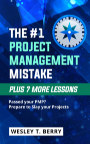The #1 Project Management Mistake, Plus 7 More Lessons book cover