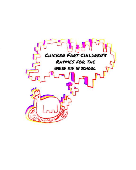 View Chicken Fart Children's Rhymes for the Weird Kid in School by Evan Witmer