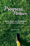 Progress Partner: Small Steps and Strategies to Building a Better You book cover