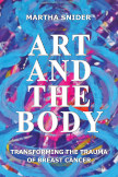 Art and the Body: Transforming the Trauma of Breast Cancer  Special Edition book cover